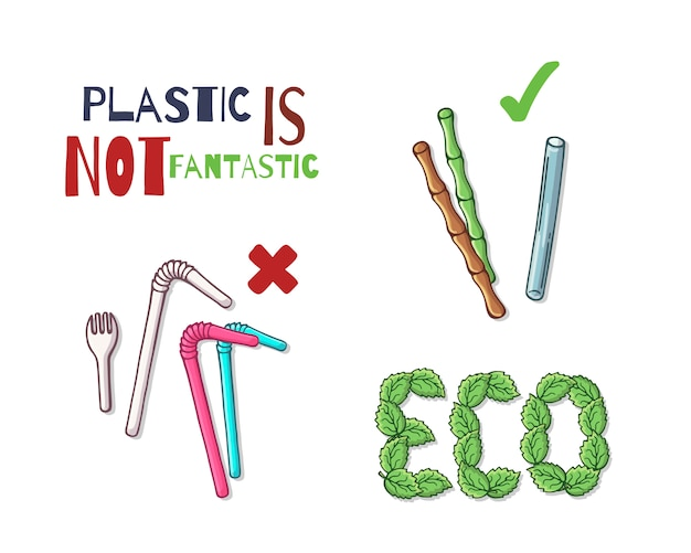 Reusable items instead of plastic.