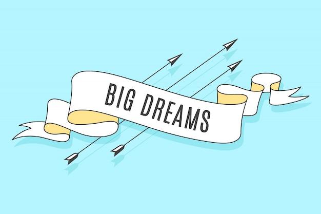 Лента с текстом большие мечты и стрелы
