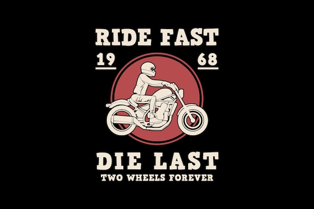 Ride fast die last, design silhouette retro style