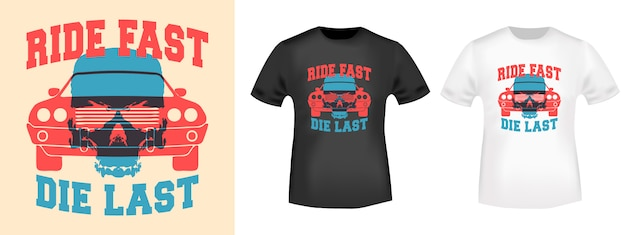 Ride fast, die last slogan design for t-shirt stamp.