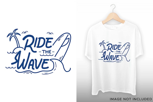 Ride the wave lettering for tshirt design