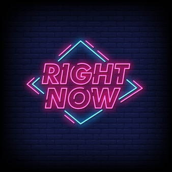 Right now neon signs style text