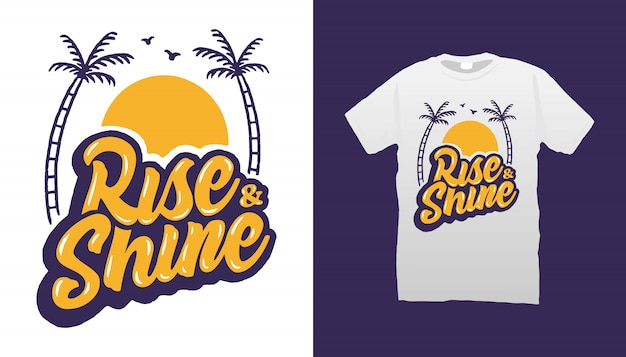 Rise and shine tシャツ