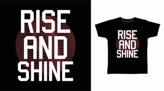 티셔츠 디자인을 위한 라이즈 앤 샤인 타이포그래피