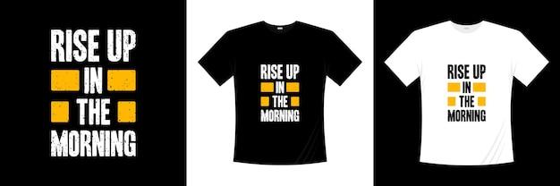 朝のタイポグラフィtシャツのデザインで立ち上がります。モチベーション、インスピレーションtシャツ。