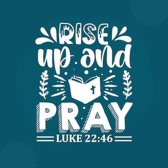 Rise up and pray premium scripture lettering  vector design