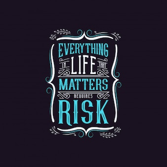 Risk typography quote design