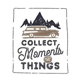 Road trip adventures print design with mountains, car and phrase - collect moments not things sign siolated