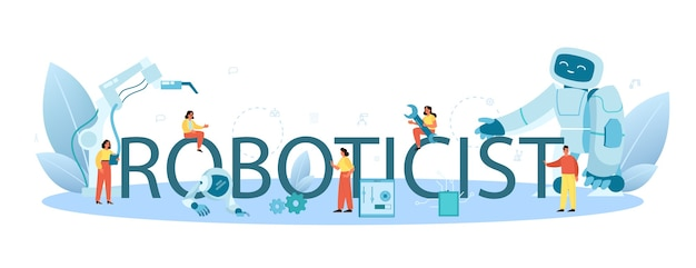 Roboticist typographic header. robotic engineering and constructing.