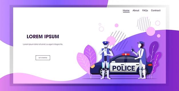Robots policemen using walkie-talkie writing fine report robotic character standing near patrol car
