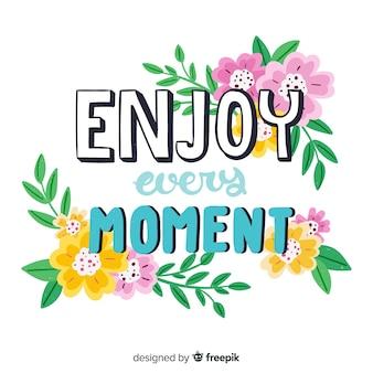 꽃과 함께 낭만적 인 메시지 : 모든 순간을 즐기십시오