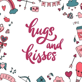 Romantic quote 'hugs and kisses'