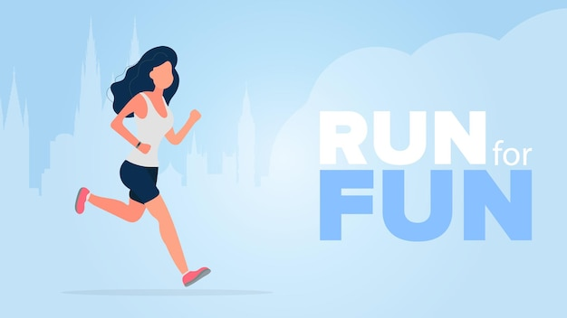 Run for fun banner. the girl is running. a woman in shorts and a t-shirt is jogging.