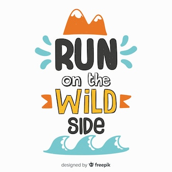Run on the wild side sport quote