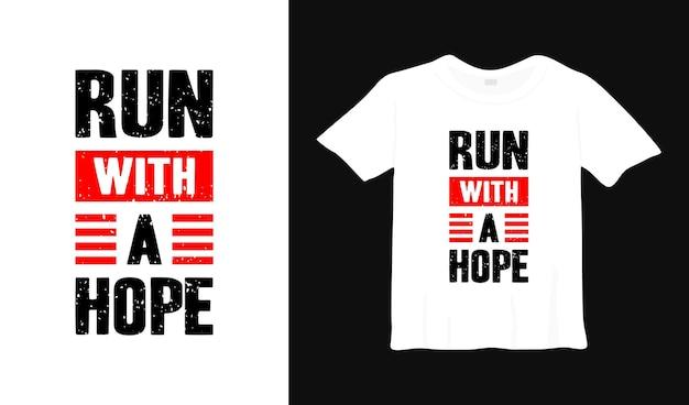 Беги с надеждой типографика дизайн футболки