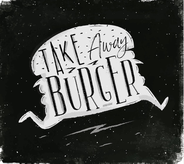 Running burger in vintage style lettering take away burger drawing with chalk on chalkboard