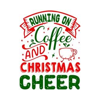 コーヒーとクリスマスの歓声で実行レタリングプレミアムベクトルデザイン