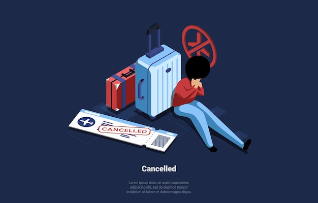 Sad person sitting and crying near suitcases for travelling and ticket with cancelled mark