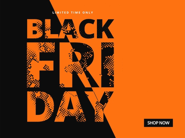 Sale poster or banner design with halftone effect black friday text in orange and black color.