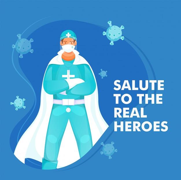 コロナウイルス(covid-19)と戦うためのppeキットを身に着けているスーパードクターマンと一緒に本物のヒーローのコンセプトに敬意を表します。