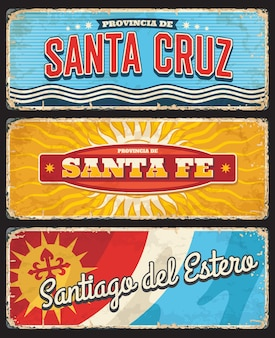 Santa cruz, santa fe and santiago del estero argentina argentine region provinces retro vector tin signs, banners or grungy postcards with region flag, coat of arms and shabby sides