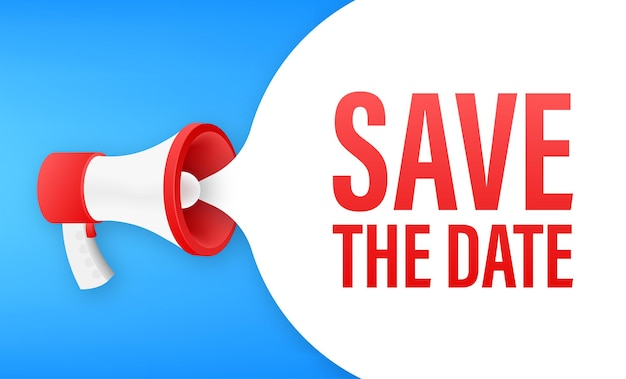 Save the date. badge, mark on megaphone. flat vector stock illustrations on white background.