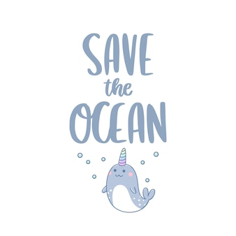 Save the ocean cute narwhal