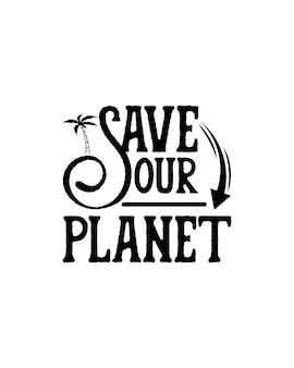 Спасти нашу планету на рисованной типографии плакат