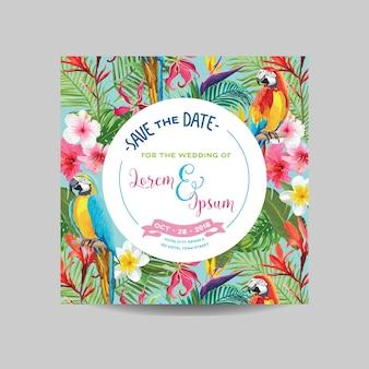日付カードを保存します。熱帯の花とオウムの結婚式の招待状