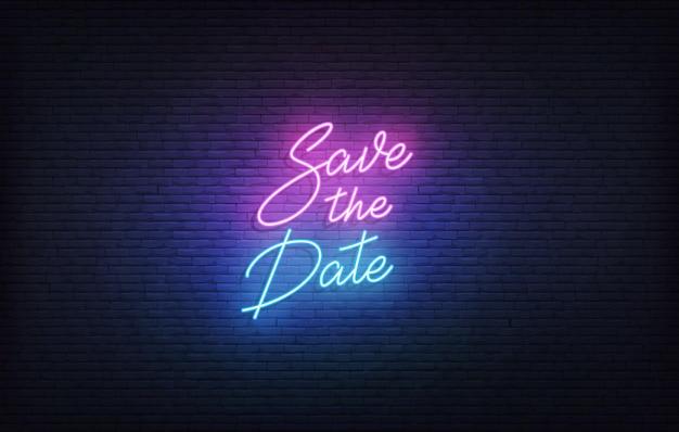 Неоновая вывеска save the date. светящиеся неоновые надписи свадебный романтический шаблон темы