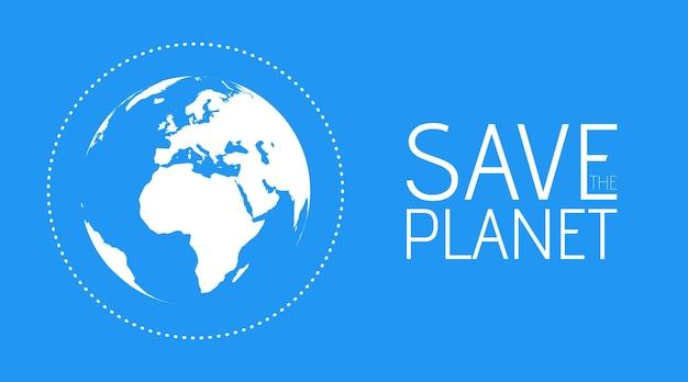 プラネットバナーフラットモダンスタイルを保存します。青い背景のベクトル図の白い地球の世界地図。
