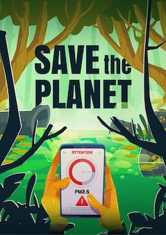 손에 스마트 폰으로 행성 포스터를 저장하고 오염 된 연못과 독성 액체가있는 물을 방출하는 파이프 근처의주의 표시를 저장하십시오.