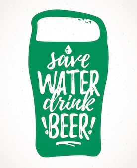 Save water drink beer funny lettering