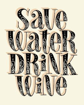Save water drink wine hand lettering