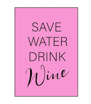 카드에 대한 물 음료 와인 최신 유행의 매력적인 글자 분홍색 벡터 재미있는 인용문 및 문구 저장