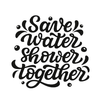 Save water shower together lettering