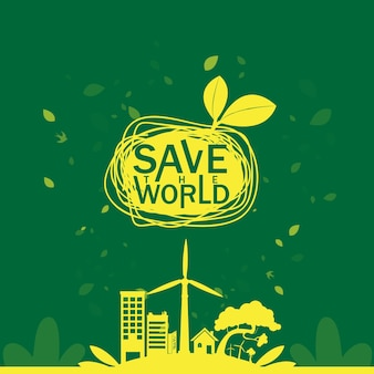 Save world  save ecology concept