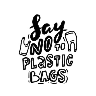 Say no plastic bags, stop using plastic monochrome hand drawn lettering, ecology protection typography in doodle style. save planet eco concept, print for t-shirts or banner. vector illustration