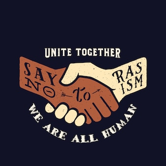 Say no to racism vintage handshake silhouette with retro typography and shabby textures.