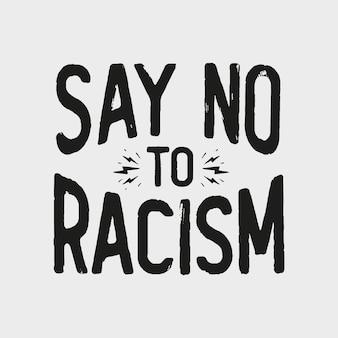 «скажи нет расизму» рисованной художественной печати. иллюстрация темы расизма.
