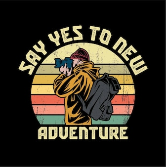 Say yes to new adventure quote illustration