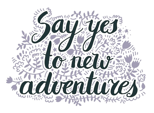 Say yes to new advnetures vector inspiration quote motivational print with curvy black font