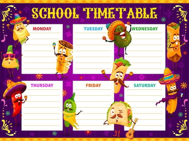 School timetable schedule, cartoon mexican avocado, jalapeno and quesadilla, burrito, tacos or churros characters. education kids time table vector shedule tex mex snacks, weekly planner