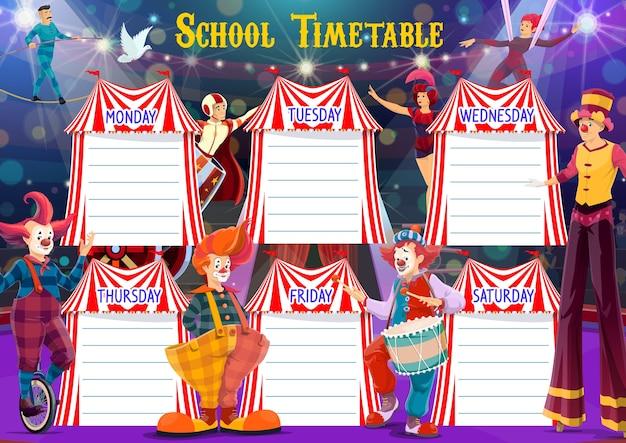 Школьное расписание с участием артистов цирка. еженедельный график обучения с цирковыми клоунами, акробатами, воздушными гимнастами и мужским пушечным ядром. планировщик школьных уроков с цирковыми персонажами