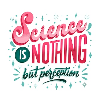 Science is nothing but perfection lettering