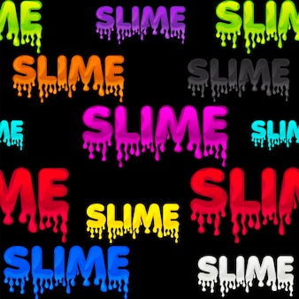 Seamless pattern colored text slime, black goo texture for wallpaper. vector background illustration with multicolored logo and sticky substance for graphic design.