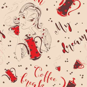 Seamless pattern. girl drinks coffee. coffee-break. my dream.