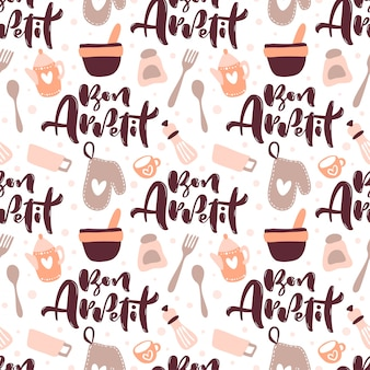 Seamless pattern with cooking tools and calligraphy text bon appetit