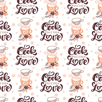 Seamless pattern with cooking tools and calligraphy text cook with love