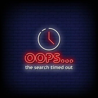 The search timed out neon signs style text vector